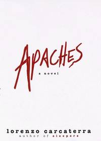 Apaches by  Lorenzo Carcaterra - Hardcover - 1997 - from Fleur Fine Books (SKU: 9780345401014)