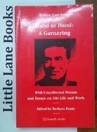 Hand to Hand: A Garnering with Uncollected Poems and Essays on His Life and Work