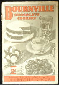 Bournville Chocolate Cookery. Tested Recipes Made With Bournville Cocoa