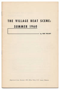 THE VILLAGE BEAT SCENE: SUMMER 1960 [Offprint from Summer 1961 Issue of DISSENT]