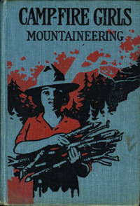 CAMPFIRE GIRLS MOUNTAINEERING, or, Overcoming All Obstacles. by  Irene Elliott Benson - Hardcover - (1918.) - from Bookfever.com, IOBA and Biblio.com