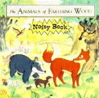image of The Animals of Farthing Wood (Noisy Books)