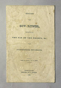 Message From Gov. Ritner, Relative To The Pay Of The Troops, &c With Accompanying Documents