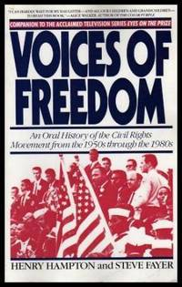 VOICES OF FREEDOM - An Oral History of the Civil Rights Movement from the 1950s through the 1980s