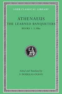 The Learned Banqueters: v. 1 by Athenaeus - Hardcover - from The Saint Bookstore (SKU: A9780674996205)