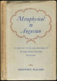 image of Metaphysical to Augustan: Studies in Tone and Sensibility in the Seventeenth Century