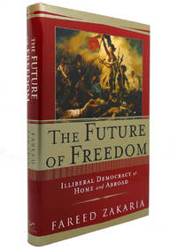 THE FUTURE OF FREEDOM Illiberal Democracy At Home and Abroad