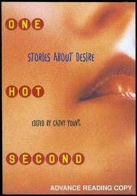 One Hot Second: Stories About Desire by  Cathy (Edited by) Young - Paperback - Signed - 2002 - from Bookmarc's (SKU: EC31851BB)