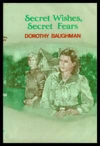 SECRET WISHES, SECRET FEARS