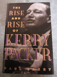 image of The Rise and Rise of Kerry Packer - First Edition