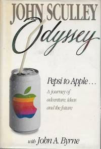 """image of """"Odyssey: Pepsi to Apple A Journey of Adventure, Ideas, and the Future"""""""