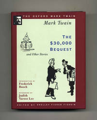 The $30,000 Bequest And Other Stories  - the Oxford Mark Twain Limited  Signed Edition