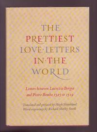 image of The Prettiest Love Letters in the World: Letters between Lucrezia Borgia & Pietro Bembo, 1503 to 1519