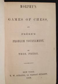 image of Morphy's Games of Chess, and Frere's Problem Tournament