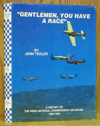 Gentlemen, You Have a Race: A History of the Reno National Championship Air Races 1964-1983