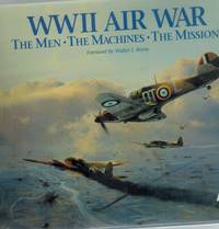 WW II Air War   The Men, the Machines, the Missions
