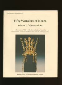 Fifty [50] Wonders Of Korea Volume 1: Culture And Art [Korean Spirit And Culture Series IV] - Second Hand Books