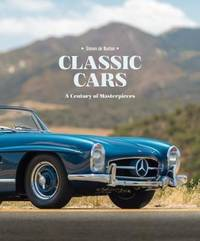 Classic Cars;A Century of Masterpieces