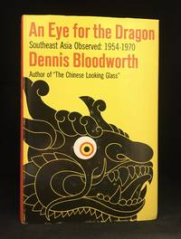 An Eye for the Dragon; Southeast Asia Observed: 1954-1970