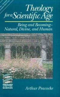 Theology for a Scientific Age : Being and Becoming - Natural, Divine, and Human