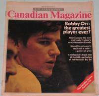 The Canadian Magazine - Aprril 11, 1970: Bobby Orr:  The Greatest Player Ever?