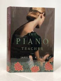 The Piano Teacher: A Novel by  Janice Y. K Lee - Signed First Edition - 2009-01-13 - from Queen City Books (SKU: 035035)