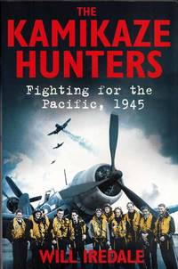 The Kamikaze Hunters.  Fighting for the Pacific, 1945