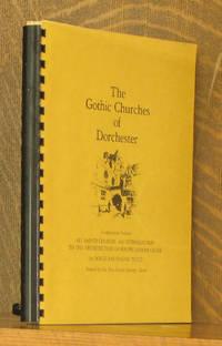 THE GOTHIC CHURCHES OF DORCHESTER, COMPANION VOLUME...