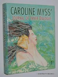 CAROLINE MYSS' JOURNAL OF INNER DIALOGUE