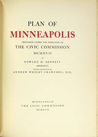 Plan of Minneapolis: prepared under the direction of the Civic Commission mcmxvii by Edward H. Bennett, architect