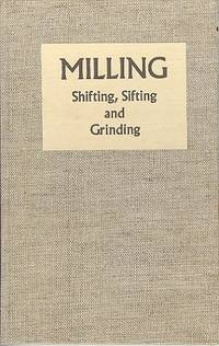 Milling, Shifting, Sifting and Grinding.