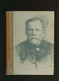 The Pasteur Fermentation Centennial 1857-1957; A Scientific Symposium [On the Occasion of the One Hundredth Anniversary of the Publication of Louis Pasteur's Mémoire sur la fermentation appelée Lactique]