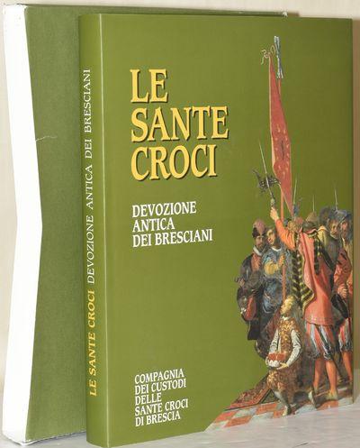 Brescia: Compagnia dei Custodi Delle Sante Croci di Brescia, 2001. Hard Cover. Near Fine binding/Nea...
