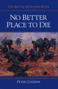 No Better Place to Die : The Battle of Stones River