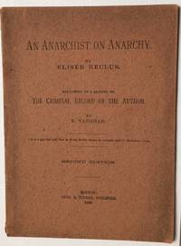 image of An anarchist on anarchy. Followed by a sketch of the criminal record of the author, by E. Vaughan. Second edition