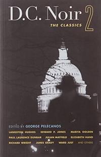 D.C. Noir 2: The Classics (Akashic Noir)