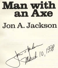 Man with an Axe  - 1st Edition/1st Printing by  Jon A Jackson - Signed First Edition - 1998 - from Books Tell You Why, Inc. (SKU: 25579)