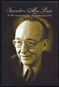 Saunders Mac Lane: A Mathematical Autobiography