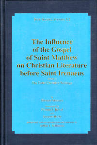 The Influence of the Gospel of Saint Matthew on Christian Literature Before Saint Irenaeus Book 2 : The Later… by  Edouard Massaux - Hardcover - 1992 - from Kenneth Mallory Bookseller. ABAA (SKU: 48817)