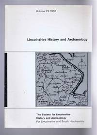 Lincolnshire History and Archaeology Volume 25, 1990