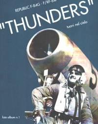 """Republic F-84g -F/RF-84F """" thunders """" tuoni nel cielo"""