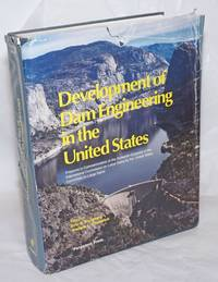 image of Development of Dam Engineering in the United States, Prepared in Commemoration of the Sixteenth Congress of the International Commission on Large Dams by the United States Committee on Large Dams