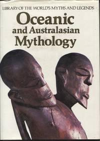 Oceanic And Australasian Mythology   (library Of The World's Myths &  Legends)