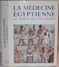 La Médecine Égyptienne au temps des Pharaons