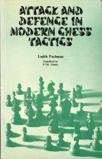Attack and defence in modern chess tactics.