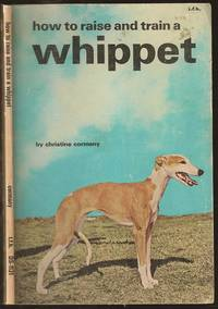 How to Raise and Train a Whippet