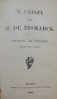 M. DE BISMARCK: JOURNAL DE VOYAGE (TRADUIT DE L'ITALIEN)