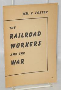 The railroad workers and the war
