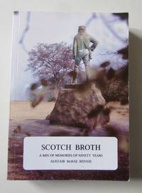 image of SCOTCH BROTH: A mix of Memories of 90 Years