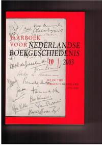 Jaarboek Voor Nederlandse Boekgeschiedenis 10/2003: Bij De Tijd. Boeken in  Nederland 1950-2000